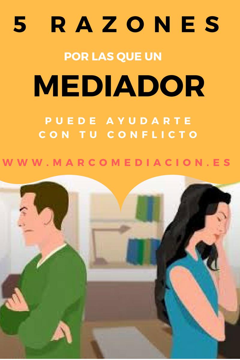 ¿Qué es un Mediador? 5 Razones por las que te ayudará con tu conflicto